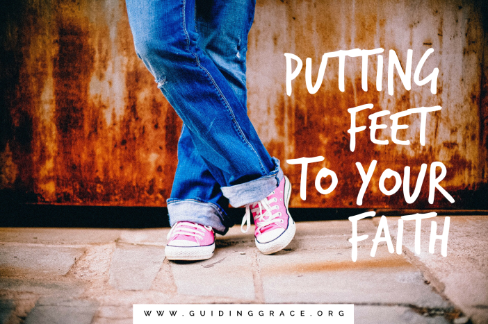 Putting Feet to Your Faith – Guiding GRACE